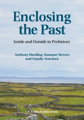 Enclosing the Past by Anthony Harding