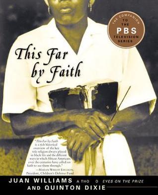 This Far by Faith by Juan Williams