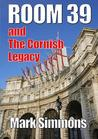 Room 39 and The Cornish Legacy