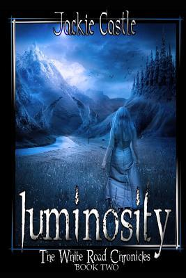 Luminosity (White Road Chronicles #2)