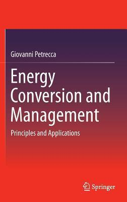 Energy Conversion and Management: Principles and Applications