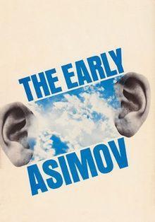 The Early Asimov by Isaac Asimov