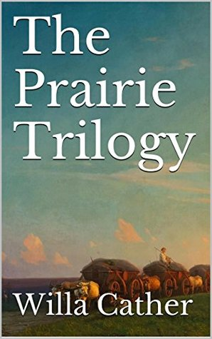 The Prairie Trilogy: Novels of the Great Plains (including free audiobooks)