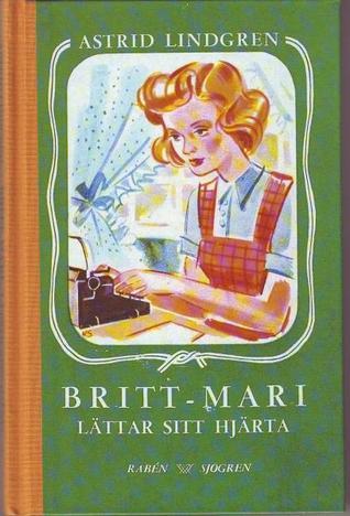 Britt-Mari lättar sitt hjärta by Astrid Lindgren