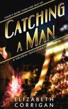 Catching a Man (Valeriel Investigations #1)