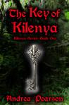 The Key of Kilenya by Andrea Pearson