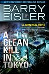 A Clean Kill in Tokyo (John Rain #1)