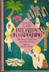 Fate Keeps on Happening: Adventures of Lorelei Lee & Other Writings