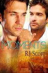 Moments by R.J. Scott
