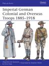 Imperial German Colonial and Overseas Troops 1885–1918