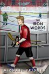 The Iron Words by Michael Fridgen