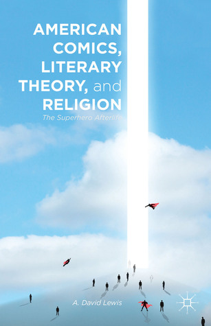 American Comics, Literary Theory, and Re...