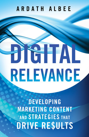 Download Digital Relevance: Developing Marketing Content and Strategies that Drive Results Epub Free