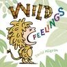 Wild Feelings by David Milgrim