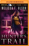 Hunter's Trail by Melissa F. Olson