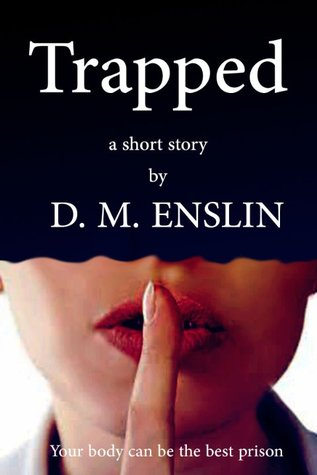 trapped-a-short-story-your-body-can-be-the-best-prison