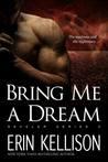 Bring Me a Dream (Reveler, #5)