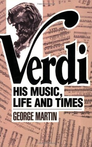 Verdi - His Music, Life and Times