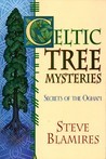 Celtic Tree Mysteries: Secrets of the Ogham