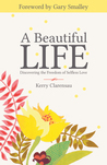 A Beautiful Life by Kerry Clarensau