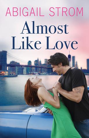 Almost Like Love(Love 1) - Abigail Strom
