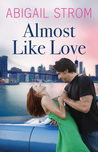 Almost like Love (Love, #1)