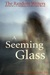 A Seeming Glass: a Collecti...