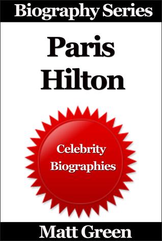 Celebrity Biographies: Paris Hilton