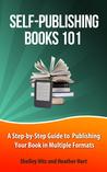 Self-Publishing Books 101 by Shelley Hitz