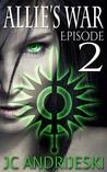 Allie's War: Episode 2 (Allie's War, #1.2)