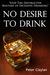 No Desire to Drink
