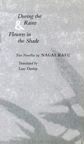 During The Rains & Flowers In The Shade: Two Novellas