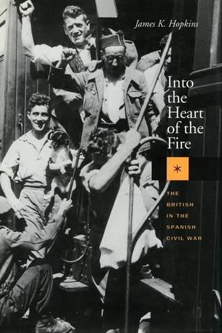 into-the-heart-of-the-fire-the-british-in-the-spanish-civil-war