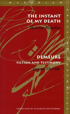 The Instant of My Death /Demeure by Jacques Derrida