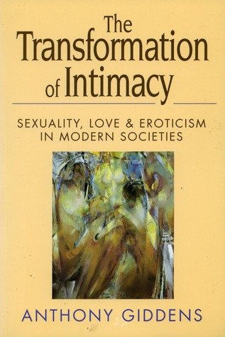 The Transformation of Intimacy by Anthony Giddens