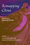 Remapping China: Fissures in Historical Terrain