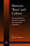 Between `Race' and Culture: Representations of `the Jew' in English and American Literature (Stanford Studies in Jewish History and Culture)