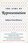 The Aims of Representation: Subject/Text/History