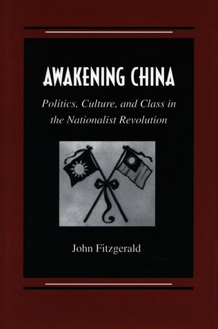 awakening-china-politics-culture-and-class-in-the-nationalist-revolution