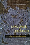 Language and Relation: . . . that there is language