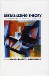 Destabilizing Theory: Contemporary Feminist Debates