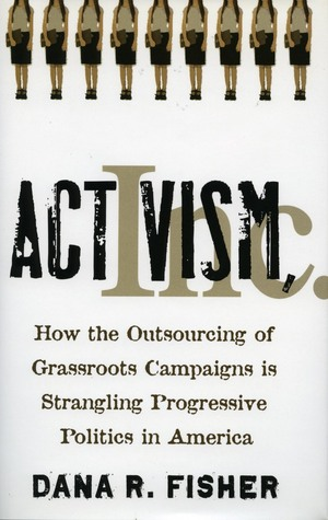 Activism, Inc. by Dana R. Fisher