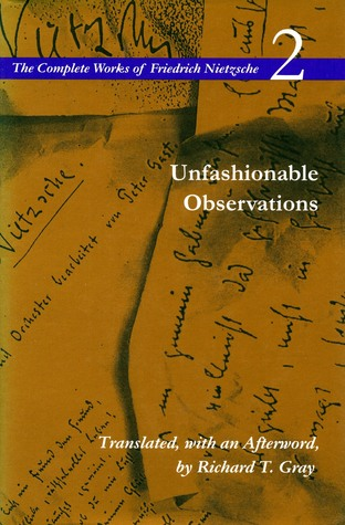 Unpublished Writings from the Period of Unfashionable Observations (The Complete Works of Friedrich Nietzsche, #11)