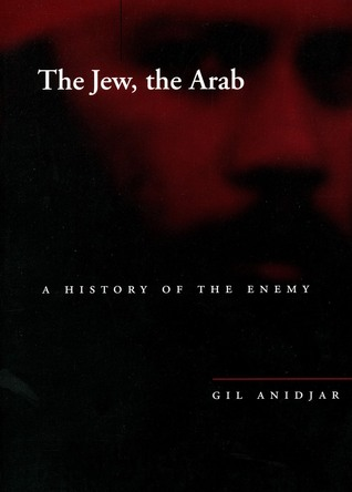 the-jew-the-arab-a-history-of-the-enemy