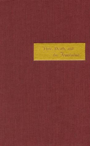 Time, Death, and the Feminine: Levinas with Heidegger