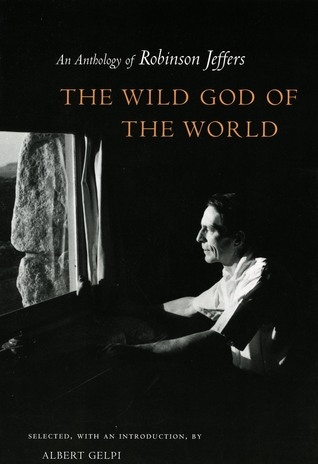 The Wild God of the World by Robinson Jeffers