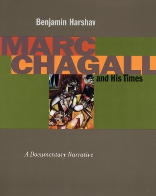 Marc Chagall and His Times: A Documentary Narrative