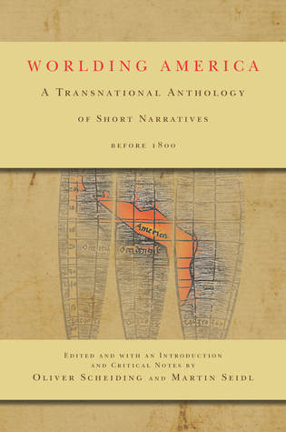Worlding America: A Transnational Anthology of Short Narratives before 1800