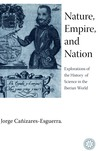 Nature, Empire, and Nation: Explorations of the History of Science in the Iberian World