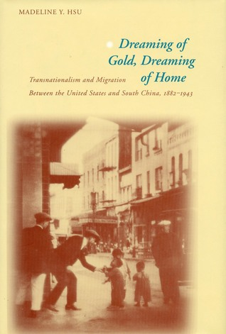 Dreaming of Gold, Dreaming of Home by Madeline Y. Hsu